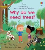 Lift-the-Flap First Questions and Answers Why Do We Need Trees?