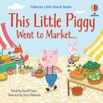 Little Board Books: This Little Piggy Went to Market Hardcover  by Russell Punter