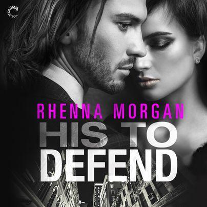 His to Defend Unabridged