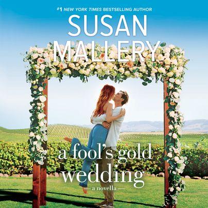 A Fool's Gold Wedding Unabridged
