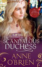The Scandalous Duchess eBook  by Anne O'Brien