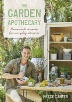 The Garden Apothecary eBook  by Reece Carter