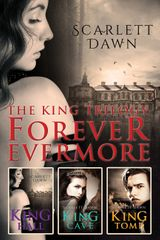The King Trilogy: Forever Evermore Books 1-3/King Hall/King Cave/King Tomb