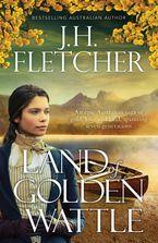 Land Of Golden Wattle eBook  by J.H. Fletcher