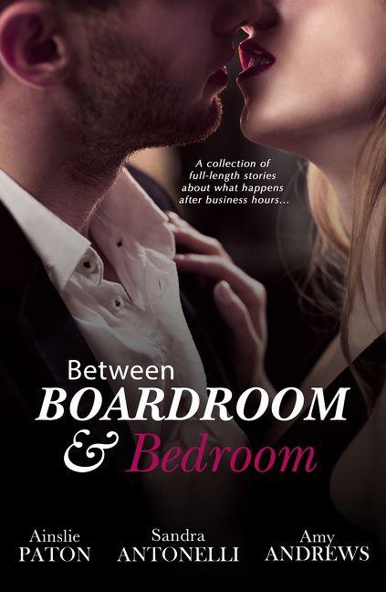 Between Boardroom And Bedroom - Amy Andrews - E-book