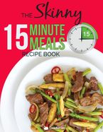 The Skinny 15 Minute Meals Recipe Book eBook  by Cooknation