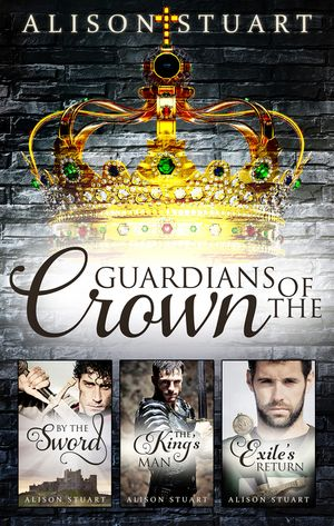 Guardians Of The Crown Complete Collection/By The Sword/The King's Man/Exile's Return book image