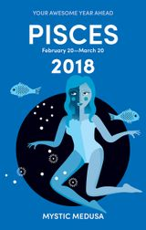 Mystic Medusa: Pisces 2018