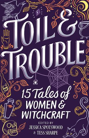 toil-and-trouble-15-tales-of-women-and-witchcraft