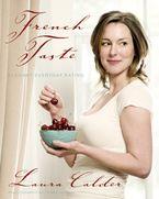 French Taste Paperback  by Laura Calder