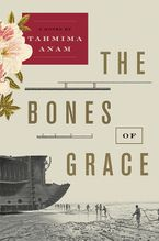 The Bones of Grace Paperback  by Tahmima Anam
