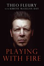 Playing With Fire Paperback  by Theoren Fleury