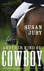 Another Kind Of Cowboy Paperback  by Susan Juby