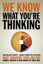 We Know What Youre Thinking Paperback  by Darrell Bricker
