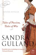 Tales Of Passion, Tales Of Woe Paperback  by Sandra Gulland