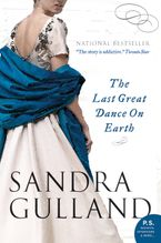 The Last Great Dance On Earth Paperback  by Sandra Gulland