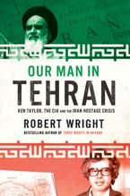 Our Man In Tehran Paperback  by Robert Wright