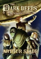The Dark Deeps Paperback  by Arthur Slade