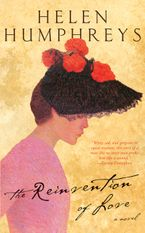 The Reinvention Of Love Hardcover  by Helen Humphreys
