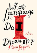 What Language Do I Dream In? Hardcover  by Elena Lappin