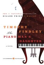The Piano Man's Daughter Paperback  by Timothy Findley