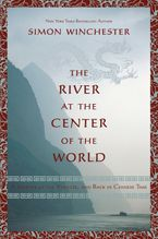 The River At The Center Of The World Paperback  by Simon Winchester