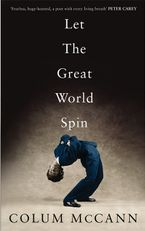 Let The Great World Spin Hardcover  by Colum McCann