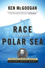 Race To The Polar Sea Paperback  by Ken McGoogan
