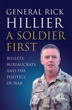 A Soldier First Hardcover  by Rick Hillier