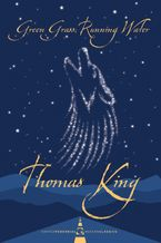 Green Grass, Running Water Paperback  by Thomas King