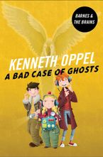 A Bad Case Of Ghosts Paperback  by Kenneth Oppel