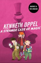 A Strange Case Of Magic Paperback  by Kenneth Oppel