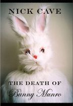 The Death Of Bunny Munro Hardcover  by Nick Cave
