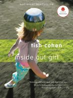 Inside Out Girl Paperback  by Tish Cohen