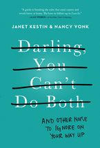Darling, You Can't Do Both Paperback  by Janet Kestin
