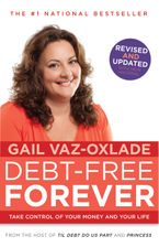 Debt-Free Forever Paperback  by Gail Vaz-Oxlade