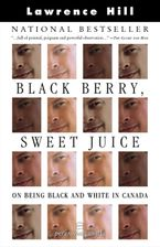Black Berry, Sweet Juice eBook  by Lawrence Hill