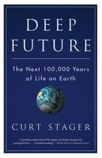 Deep Future Paperback  by Curt Stager