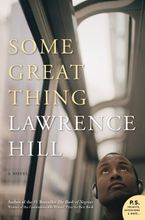 Some Great Thing Paperback  by Lawrence Hill