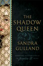 The Shadow Queen Hardcover  by Sandra Gulland