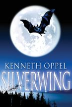 Silverwing Paperback  by Kenneth Oppel