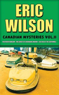 eric-wilsons-canadian-mysteries-volume-2