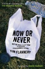 Now Or Never eBook  by Tim Flannery