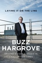 Laying It On The Line eBook  by Buzz Hargrove