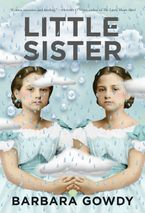 Little Sister Hardcover  by Barbara Gowdy