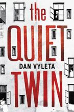 The Quiet Twin Hardcover  by Dan Vyleta