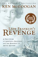 Lady Franklin's Revenge eBook  by Ken McGoogan