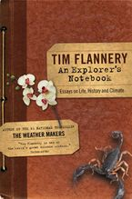 An Explorer's Notebook eBook  by Tim Flannery