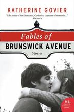 Fables Of Brunswick Avenue eBook  by Katherine Govier