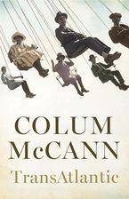 Transatlantic Hardcover  by Colum McCann